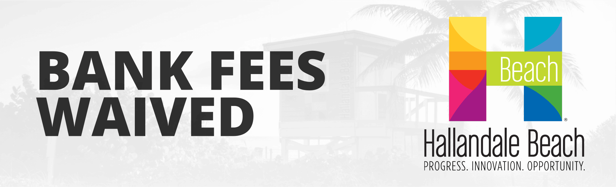 BANK FEES WAIVED
