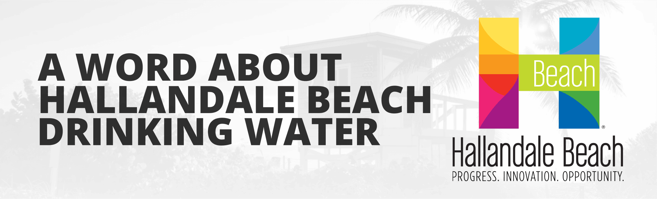 A WORD ABOUT HALLANDALE BEACH DRINKING WATER
